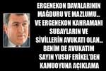 Av. Yusuf Erikel'den Kamuoyu'na açıklama