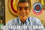 Sacit Aslan Live 15. Bölüm