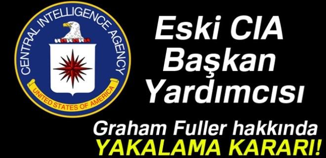 Graham Fuller hakkında yakalama kararı