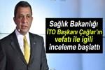 İTO Başkanı'nın ölümüyle ilgili inceleme başlatıldı