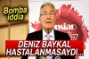 """Eski CHP Genel Başkan Yardımcısı ve Parti Meclisi Üyesi Savcı Sayan """"Deniz Baykal..."""