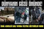 İsrail askerleri canlı yayında Filistinli göstericileri vurdu!