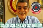Sacit Aslan Live 32. Bölüm
