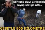 Öldürdüğü kadının cesediyle 900 kilometre yol gitti!
