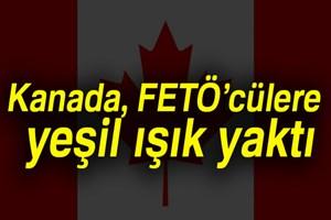 Kanada, FETÖ'cülere yeşil ışık yaktı!