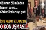 Mesut Yılmaz'ın oğlunun ölümünden sonra yaptığı konuşma