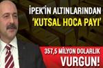 357,5 milyon dolarlık vurgun!