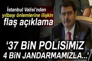 İstanbul Valisi'nden yılbaşı önlemlerine ilişkin flaş açıklama