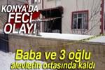 Konya'da tüyler ürperten olay!