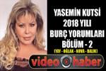 Yasemin Kutsi 2018 Burçlar Bölüm-02