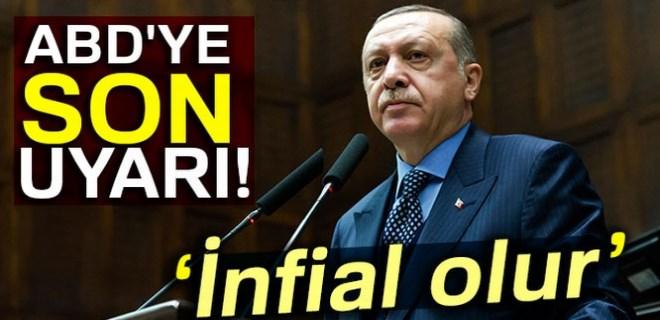 Cumhurbaşkanı Erdoğan'dan ABD'ye son uyarı