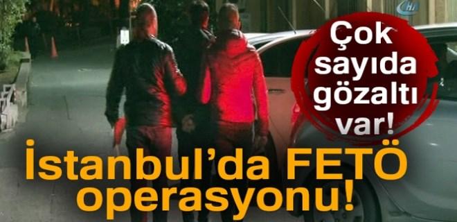 İstanbul'da FETÖ operasyonu!