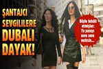 İstanbul'da şantajcı sevgililere dubalı dayak!