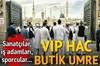 VIP Hac butik umre!..
