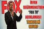 İrfan Değirmenci Fox TV'ye mi transfer mi oluyor?