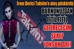 İrem Derici, Takvim Gazetesi'ne ateş püskürdü!