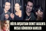 Hülya Avşar'dan Demet Akalın'a mesaj gönderen kareler!