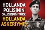 Hollanda polisinin saldırdığı Türk o anları anlattı