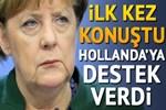 Angela Merkel'den flaş 'Hollanda-Türkiye' açıklaması!