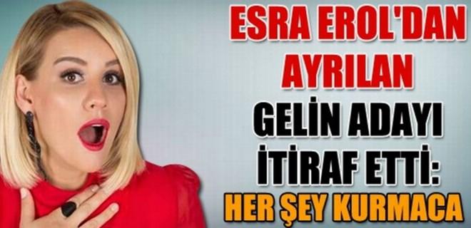 Esra Erol'dan ayrılan gelin adayı itiraf etti: