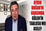 Aydın Doğan'ın odasında Fetullah Gülen'in tablosu mu asılı?
