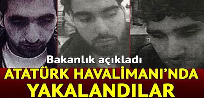 Bakanlık açıkladı: Atatürk Havalimanı'nda yakalandılar!