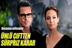 Angelina Jolie ve Brad Pitt'ten şaşırtan karar