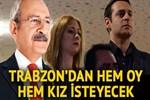 Trabzon'dan hem oy hem kız isteyecek