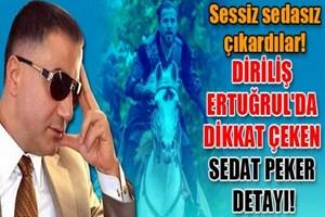 Diriliş Ertuğrul'da dikkat çeken Sedat Peker detayı!