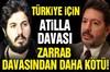 Halkbank Genel Müdür Yardımcısı Hakan Atilla'nın ABD'de gözaltına alınmasının Türkiye'ye olası...