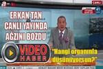 Erkan Tan canlı yayında ağzını bozdu!