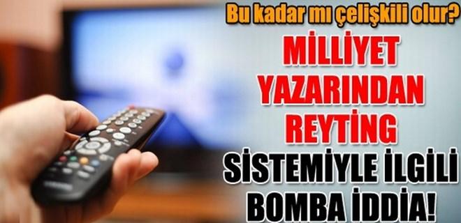 Milliyet yazarından reyting sistemiyle ilgili bomba iddia!