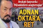 Mahkemeden Adnan Oktar'a ret