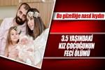 Küçük kızın ölümünde cinayet şüphesi!