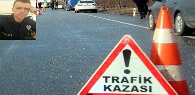9 günlük polis trafik kazasında şehit oldu!