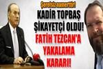 Kadir Topbaş şikayetçi oldu! Fatih Tezcan'a yakalama kararı!