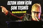Elton John'a 'ölümcül bakteri' teşhisi!