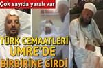 Türk cemaatleri Umre'de birbirine girdi!