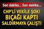 CHP'li vekile saldırı son anda önlendi