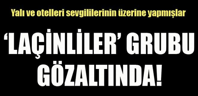 """""""Laçinliler"""" grubu gözaltına alındı"""