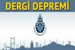 İstanbul Büyükşehir Belediyesi'nde dergi depremi