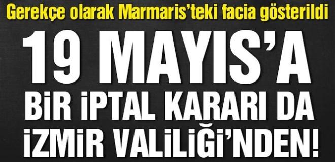 İzmir Valiliği'nden de '19 Mayıs' iptali!