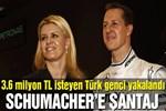 Michael Schumacher'e Türk gencinden şantaj!