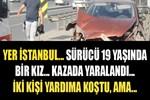 İstanbul'da yaşanan trafik kazasında şok!