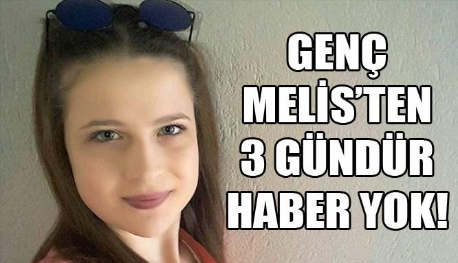 16 yaşındaki Melis üç gündür kayıp!