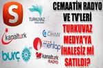 Cemaatin radyo ve TV'leri Turkuvaz Medya'ya ihalesiz mi satıldı?