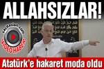 Nur Cemaati'nden Hasan Akar, Ulu önder Atatürk'e küfür etti