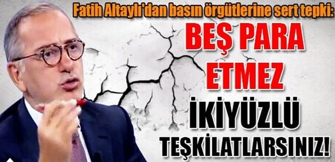 Fatih Altaylı basın örgütlerine ateş püskürdü