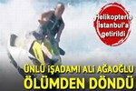Ali Ağaoğlu ölümden döndü