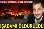İş adamı Fatih Aydar bıçaklı saldırıda hayatını kaybetti